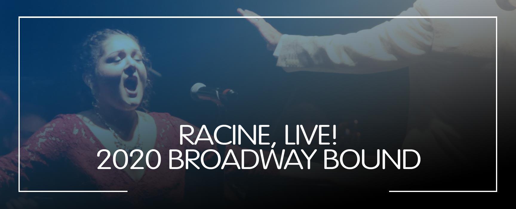 Racine Live! 2020 Broadway Bound